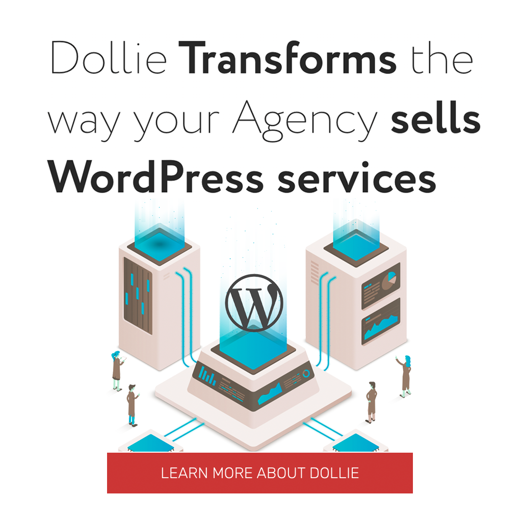 A banner advertising dollie and how it can transform the way agencies sell WordPress services
